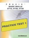 PRAXIS PPST I: Basic Skills 0710, 0720, 0730 Practice Test 1 - Sharon Wynne