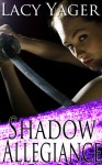 Shadow Allegiance - Lacy Yager