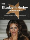 The Elizabeth Hurley Handbook - Everything You Need to Know about Elizabeth Hurley - Emily Smith