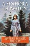 A Senhora de Avalon (Capa Mole) - Marion Zimmer Bradley, Diana L. Paxson