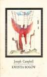 Kwestia bogów: zapisy z rozmów - Joseph Campbell