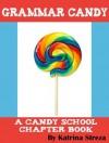Grammar Candy (Candy School) - Katrina Streza
