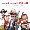 For the Love of NASCAR: An A-to-Z Primer for NASCAR Fans of All Ages - Michael Fresina, Michael Fresina, Mark Anderson, Richard Petty