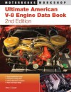 Ultimate American V-8 Engine Data Book: 2nd Edition - Peter C. Sessler