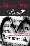 Show Me Love - Christie Black-Murrell, Shani Greene-Dowdell