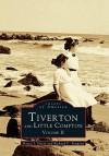 Tiverton and Little Compton Volume II - Nancy Jensen Devin, Richard V. Simpson