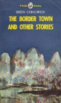 The Border Town and Other Stories - Shen Congwen, Gladys Yang