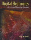 Digital Electronics: An Integrated Laboratory Approach - Terry L.M. Bartelt