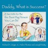 Daddy, What Is Success? - Richard A. Singer Jr., Joseph Betty, Helen Thomas