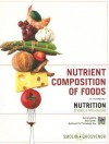 Nutrient Composition of Foods to Accompany Nutrition: Science and Applications - Lori A. Smolin, Mary B. Grosvenor