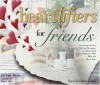 Heartlifters for Friends: Surprising Stories, Stirring Messages, and Refreshing Scriptures That Make the Heart Soar - LeAnn Weiss, Susan Duke