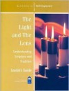 The Light and the Lens: Understanding Scripture and Tradition--Leader's Guide - Mark P. Shea