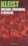 Michael Kohlhaas, O Rebelde - Heinrich von Kleist, Egito Gonçalves