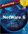 Mastering Net Ware 6 - James E. Gaskin
