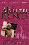 The Alhambran Prince - Adam Anthony