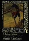 """Trilogía del Abismo (Los botes del """"Glenn Carrig"""", La casa en el confín de la Tierra, Los piratas fantasmas) - William Hope Hodgson"""