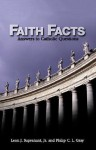 Faith Facts: Answers to Catholic Questions - Leon J. Suprenant Jr., Philip C.L. Gray