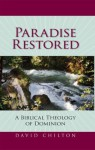 Paradise Restored: A Biblical Theology of Dominion - David H. Chilton