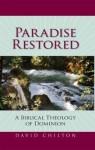 Paradise Restored: A Biblical Theology of Dominion - David H. Chilton