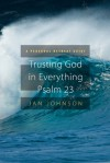 Trusting God for Everything--Psalm 23: A Personal Retreat Guide - Jan Johnson, Erynn Mangum