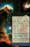 The Quest For Alien Planets: Exploring Worlds Outside The Solar System - Paul Halpern