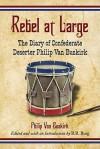 Rebel at Large: The Diary of Confederate Deserter Philip Van Buskirk - Philip Van Buskirk, B.R. Burg