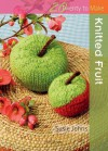 Knitted Fruit - Susie Johns