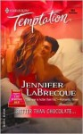 Better Than Chocolate (The Wrong Bed) - Jennifer LaBrecque