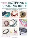 The Knotting & Braiding Bible: The Complete Guide to Making Knotted Jewelry - Dorothy Wood