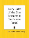 Fairy Tales of the Slav Peasants and Herdsmen - Aleksander Chodźko