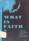 What Is Faith? - Arthur Spurgeon, C. H. Spurgeon, D. L. Moody, W. Hay Aitken, Alexander MaClaren