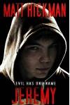 Jeremy: Evil Has One Name - A Horror Novella - Matt Hickman