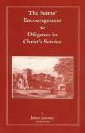 The Saints' Encouragement to Diligence in Christ's Service - James Janeway, Richard Baxter