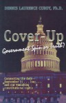 Cover Up: Government Spin Or Truth? - Dennis L. Cuddy