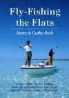 Fly Fishing the Flats - Barry Beck, Cathy Beck