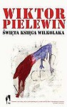 Święta księga wilkołaka - Victor Pelevin