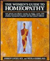 The Women's Guide to Homeopathy - Andrew Lockie, Nicola Geddes