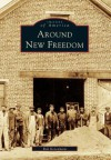 Around New Freedom - Bob Ketenheim