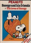 Peanuts Snoopy And His Friends And The Loves Of Snoopy - Charles Schulz