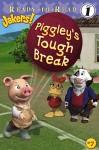 Piggley's Tough Break (Ready-to-Read. Level 1) - Entara Ltd., Jodi Huelin