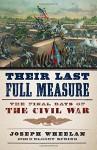 Their Last Full Measure: The Final Days of the Civil War - Joseph Wheelan