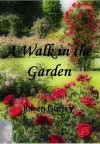 A walk in the garden - Karen Guffey