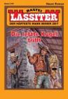 Lassiter - Folge 2149: Die letzte Kugel trifft (German Edition) - Jack Slade