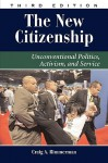 The New Citizenship: Unconventional Politics, Activism, and Service - Craig A. Rimmerman