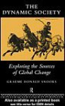 The Dynamic Society: The Sources of Global Change - Graeme Donald Snooks