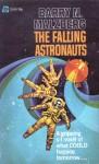 The Falling Astronauts - Barry N. Malzberg, Davis Meltzer