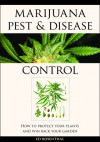 Marijuana Pest and Disease Control: How to Protect Your Plants and Win Back Your Garden - Ed Rosenthal
