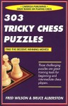 303 Tricky Chess Puzzles - Fred Wilson, Bruce Albertson