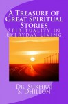 A Treasure of Great Spiritual Stories - Sukhraj S. Dhillon