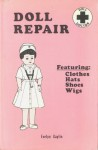 Doll Repair: From the Gay World of Dolls and Doll Shoes - Evelyn Gaylin